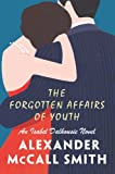 Alexander McCall Smith: Alexander McCall Smith: The Forgotten Affairs of Youth
