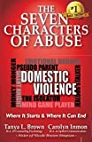 The Seven Characters of Abuse: Domestic Violence: Where It Starts & Where It Can End ?