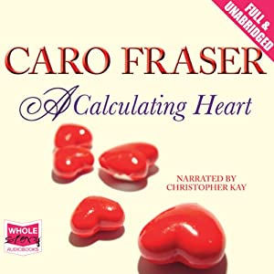 A Calculating Heart | [Caro Fraser]