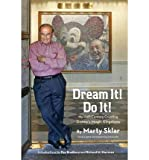 [ DREAM IT! DO IT!: MY HALF-CENTURY CREATING DISNEY'S MAGIC KINGDOMS ] By Sklar, Marty ( Author) 2013 [ Hardcover ]