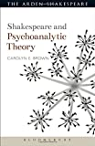 Shakespeare and Psychoanalytic Theory (Arden Shakespeare and Theory)