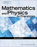Mathematics & Physics for Programmers, 2nd Edition