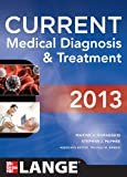 CURRENT Medical Diagnosis and Treatment 2013 (Current Medical Diagnosis & Treatment)