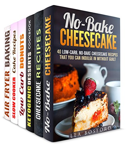 Yummy and Healthy Treats Box Set (6 in 1): Over 250 Low Carb Healthy Cheesecakes, Donuts, Slow Cooker Cakes, Air Fryer and Keto Desserts without Guilt (Low Carb Desserts & Sweet Treats) by Lea Bosford, Melissa Hendricks, Jessica Meyers, Sheila Hope, Sheila Butler, Wendy Cole