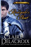The Renegade's Heart: The True Love Brides 1 (0987839934) by Delacroix, Claire