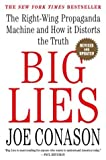 img - for Big Lies: The Right-Wing Propaganda Machine and How It Distorts the Truth (Paperback) book / textbook / text book