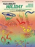 Flex-Ability Holiday -- Solo-Duet-Trio-Quartet with Optional Accompaniment (Flex-Ability Series) (075790839X) by Lopez