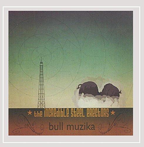 The Incredible Steel Erectors - Bull Muzika