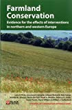 img - for Farmland Conservation: Evidence for the effects of interventions in northern and western Europe (Synopses of Conservation Evidence) book / textbook / text book