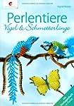 Perlentiere - V�gel & Schmetterlinge