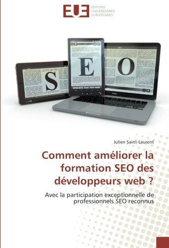 Comment améliorer la formation SEO des développeurs web ?: Avec la participation exceptionnelle de professionnels SEO reconnus (French Edition)