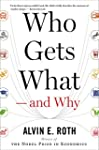 Who Gets What -- And Why: The New Eco...