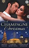 Jennie Lucas A Champagne Christmas: The Christmas Love-Child / The Christmas Night Miracle / The Italian Billionaire's Christmas Miracle