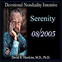 Devotional Nonduality Intensive: Serenity  by David R. Hawkins Narrated by David R. Hawkins