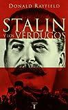 Stalin Y Los Verdugos (Una Piramidede Terror: Los Mecanismos Psicologicos Del Regimen Estalinista) (8430605126) by Rayfield, Donald