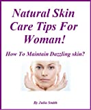 Natural Skin Care Tips For Woman!
