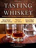 Tasting Whiskey: An Insiders Guide to the Unique Pleasures of the Worlds Finest Spirits