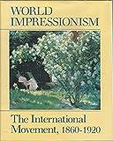 World Impressionism: The International Movement, 1860-1920