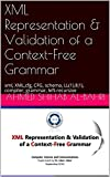 XML Representation & Validation of a Context-Free Grammar: xml, XML,cfg, CFG, schema, LL(1),ll(1), compiler, grammar, left...