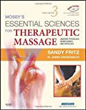 img - for Mosby's Essential Sciences for Therapeutic Massage: Anatomy, Physiology, Biomechanics and Pathology, 3e book / textbook / text book