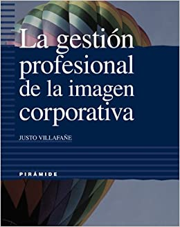 La gestion profesional de la imagen corporativa / The Professional