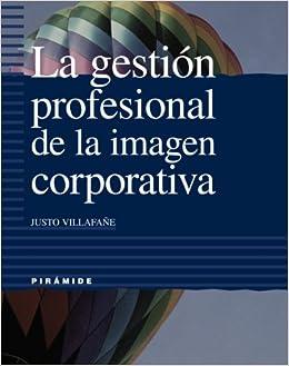 La gestion profesional de la imagen corporativa / The