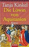 Die Löwin von Aquitanien