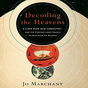 Decoding the Heavens | [Jo Marchant]