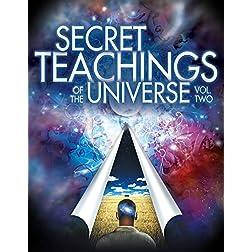 Secret Teachings of the Universe: Vol. 2