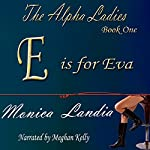 E Is for Eva: The Alpha Ladies, Book 1 | Monica Landia
