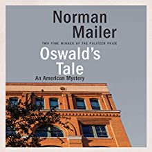 Oswald's Tale: An American Mystery Audiobook by Norman Mailer Narrated by Christopher Lane