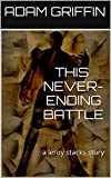 img - for This Never-Ending Battle (The Gibbering Slide Book 1) book / textbook / text book