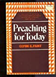 Preaching for Today (0060623322) by Fant, Clyde E.