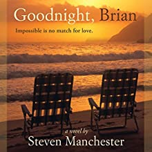 Goodnight, Brian (       UNABRIDGED) by Steven Manchester Narrated by Steve Marvel