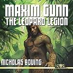 Maxim Gunn: The Leopard Legion | Nicholas Boving