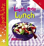 img - for Let's Eat Lunch (Sparklers: Food) book / textbook / text book