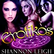 Erotikos | [Shannon Leigh]