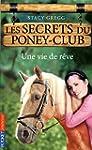 4. Les Secrets du poney-club : Une vi...