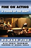 img - for Fine on Acting: A Vision of the Craft book / textbook / text book