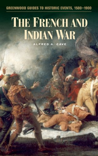 The French and Indian War (Greenwood Guides to Historic Events 1500-1900)
