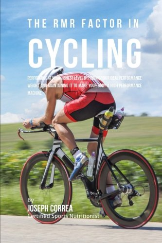 the-rmr-factor-in-cycling-performing-at-your-highest-level-by-finding-your-ideal-performance-weight-