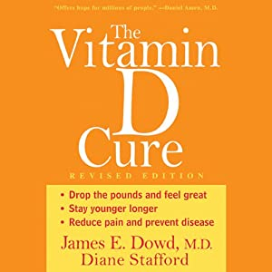 The Vitamin D Cure   [James Dowd M. D., Diane Stafford]