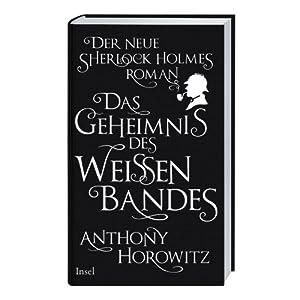 Das Geheimnis des weißen Bandes: Ein Sherlock-Holmes-Roman: Der neue Sherlock Holmes-Roman