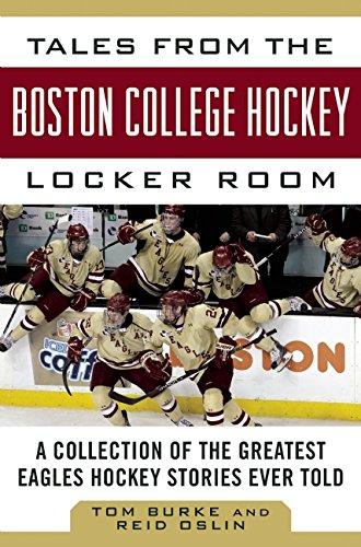 Cuentos del Boston College Hockey vestuario: historias de una colección del Hockey águilas más grande jamás contados (cuentos del equipo)