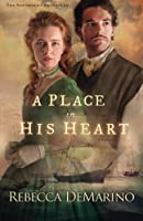 A Place in His Heart: A Novel (The Southold Chronicles) (Volume 1)