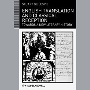 English Translation and Classical Reception: Towards a New Literary History | [Stuart Gillespie]