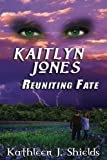 img - for Kaitlyn Jones, Reuniting Fate book / textbook / text book