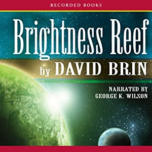 Brightness Reef: The Uplift Trilogy, Book 1 | [David Brin]