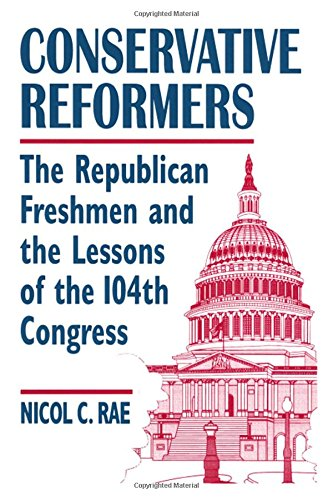 Conservative Reformers: The Freshman Republicans in the 104th Congress
