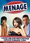 MENAGE: I Loved Him And Her Together...